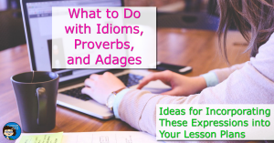 Idioms, Proverbs, and Adages