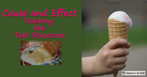 Cause and Effect - Teaching the Text Structure