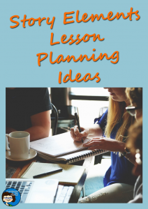 Story Elements Lesson Planning Ideas