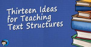 Text Structures, Thirteen Ideas