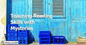Teaching Reading Skills with Mysteries
