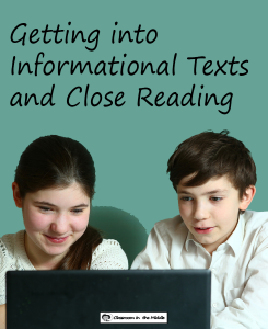 Getting into Informational Texts and Close Reading