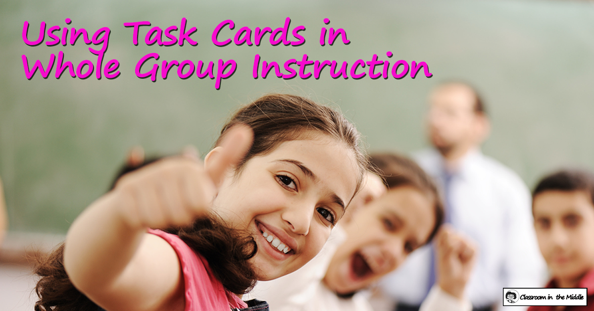 Using task cards in whole group instruction