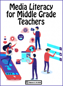 Media Literacy for Middle Grade Teachers