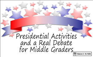 Presidential Activities and a Real Debate for Middle Graders