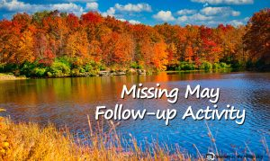 Missing May Follow-up Activity